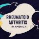 Rheumatoid Arthritis In America
